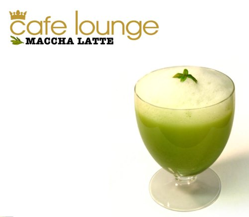 Various Artists - Cafe Lounge: Maccha Latte - Zortam Music