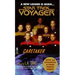 Caretaker (Star Trek Voyager, No 1) by L.A. Graf, Michael Piller, Jeri Taylor and Rick Berman