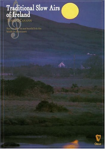 Traditional Slow Airs of Ireland: for Pennywhistle (Penny & Tin Whistle)