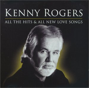KENNY ROGERS - All the Hits and All New Love Songs: Greatest Hits - Zortam Music
