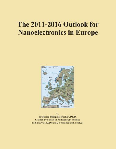 The 2011-2016 Outlook for Nanoelectronics in Europe