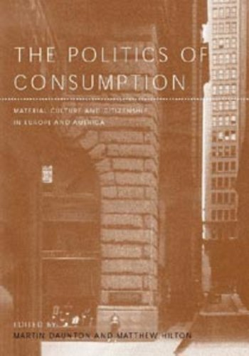 The Politics of Consumption: Material Culture and Citizenship in Europe and America