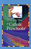 img - for Guiding Your Catholic Preschooler by Kathy Pierce (2001-05-03) book / textbook / text book