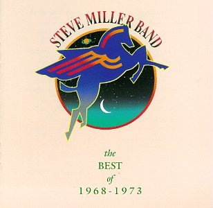 Steve Miller Band - Steve Miller Band:  The Best of 1968 - 1973 - Zortam Music
