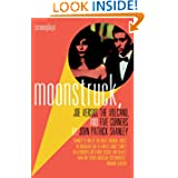 Moonstruck, Joe Versus the Volcano, and Five Corners : Screenplays