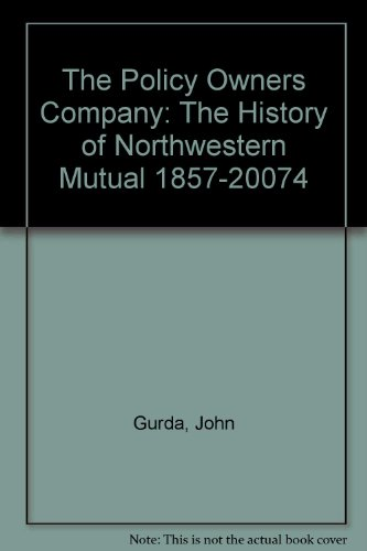 the-policy-owners-company-the-history-of-northwestern-mutual-1857-20074