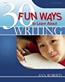 img - for 30 Fun Ways to Learn about Writing   [30 FUN WAYS TO LEARN ABT WRITI] [Paperback] book / textbook / text book