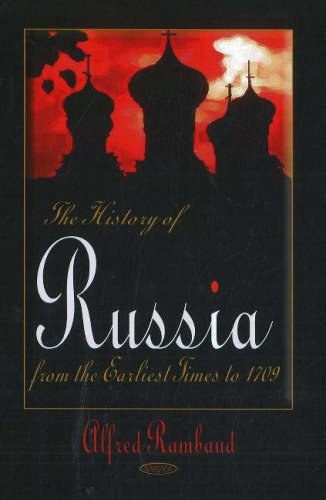 The History of Russia: From the Earliest Times to 1709