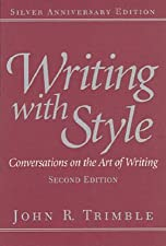 Writing with Style Conversations on the Art of Writing by John R. Trimble