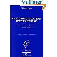 La communication d'entreprise: Pour une histoire des métiers et des écoles