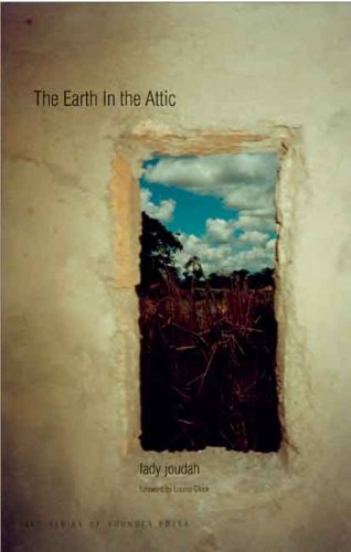 The Earth in the Attic (Yale Series of Younger Poets)