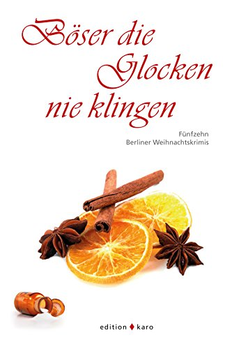 boser-die-glocken-nie-klingen-funfzehn-berliner-weihnachtskrimis-german-edition
