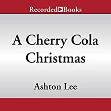 A Cherry Cola Christmas Audiobook by Ashton Lee Narrated by Marguerite Gavin