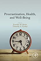 Procrastination, Health, And Well-being From Academic Press