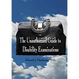 The Unauthorized Guide to Disability Examinations