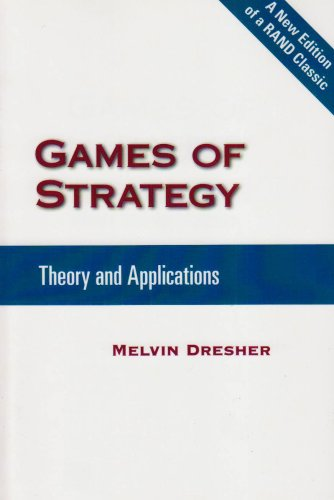 Games of Strategy: Theory and Applications