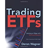 Trading ETFs: Gaining an Edge with Technical Analysis ~ Deron Wagner