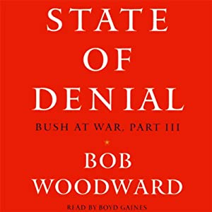 State of Denial: Bush at War, Part III | [Bob Woodward]