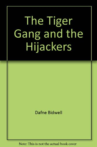 THE TIGER GANG AND THE HIJACKERS PDF Download Free