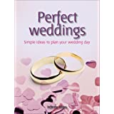 Perfect weddings: Make the Most of Your Memorable Day (52 Brilliant Ideas)by Lisa Helmanis