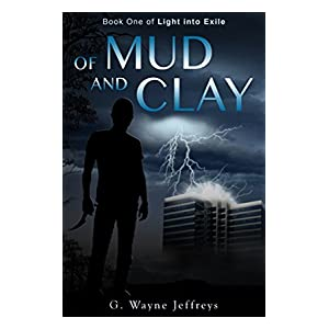 Of Mud and Clay: Book One of Light into Exile