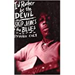 I'd Rather Be the Devil: Skip James and the Blues book cover
