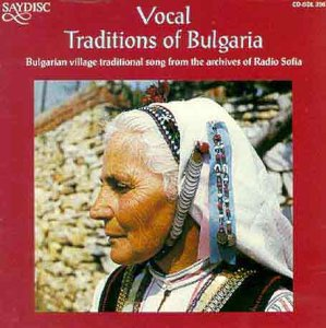 Vocal Traditions Of Bulgaria by Saydisc
