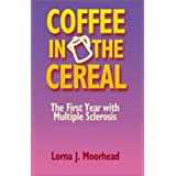Coffee in the Cereal: The First Year with Multiple Sclerosis