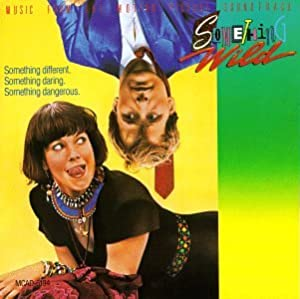Something Wild: Music From The Motion Picture Soundtrack