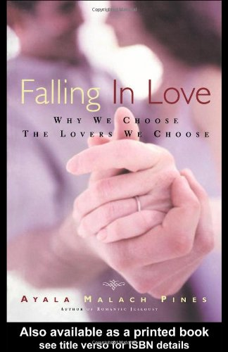 Falling in Love: Why We Choose the Lovers We Choose