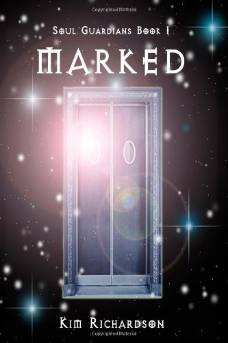 Blog Tour Stop! Excerpt: Marked (Soul Guardian #1) by Kim Richardson