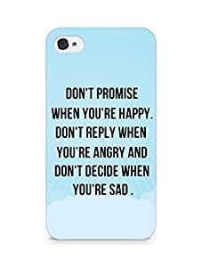 AMEZ dont promise when you are happy Back Cover For Apple iPhone 4s