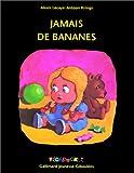 """Afficher """"Jamais de bananes"""""""