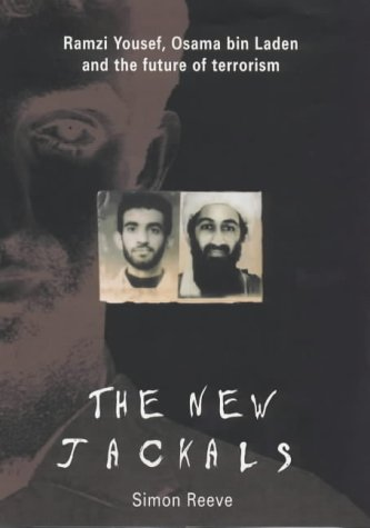 The New Jackals : Ramzi Yousef, Osama bin Laden and the future of terrorism