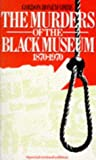 img - for The Murders of the Black Museum, 1870-1970 book / textbook / text book