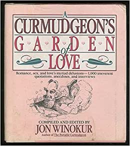 A Curmudgeon's Garden of Love
