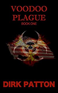 (FREE on 12/5) Voodoo Plague by Dirk Patton - http://eBooksHabit.com