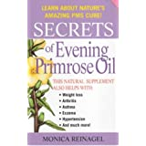 Secrets of Evening Primrose Oil (Our Secrets Of...)