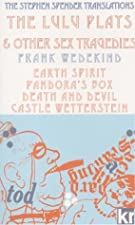 The Lulu Plays and Other Sex Tragedies by Frank Wedekind