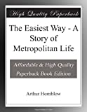 img - for The Easiest Way - A Story of Metropolitan Life book / textbook / text book