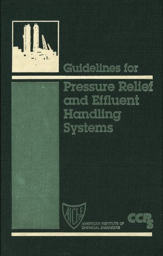 Guidelines for Pressure Relief and Effluent Handling Systems (CCPS Guidelines)