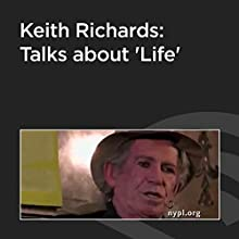 Keith Richards: Talks about 'Life'  by Keith Richards Narrated by Keith Richards