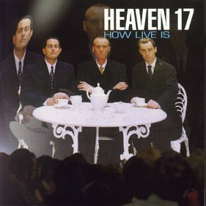 Heaven 17 - How Live Is - Zortam Music