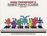 John Thompson's Easiest Piano Course: Pt. 1 (Part 1) (0711954291) by Thompson, John