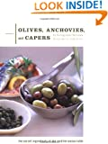 Olives, Anchovies, and Capers: The Secret Ingredients of the Mediterranean Table