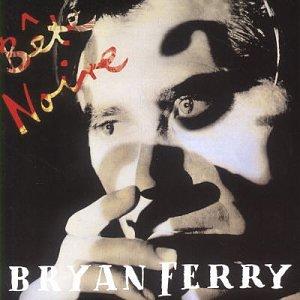 Bryan Ferry - Bête Noire - Zortam Music