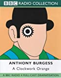Anthony Burgess A Clockwork Orange: Starring Jason Hughes & Jack Devenport (BBC Radio Collection)