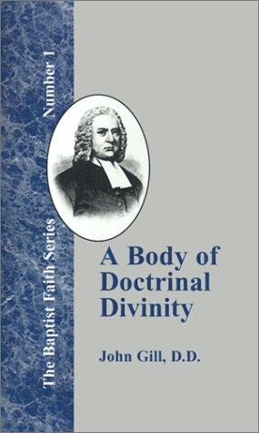 A Body of Doctrinal Divinity (Baptist Faith)