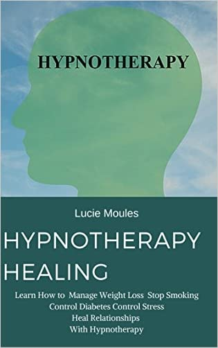 Free Download Hypnotherapy Healing: Learn How to Manage Weight Loss