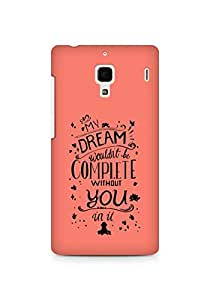 AMEZ my dream wouldnt have been complete without you Back Cover For Xiaomi Redmi 1S